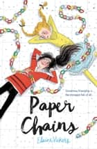 Paper Chains ebook by Elaine Vickers, Sara Not