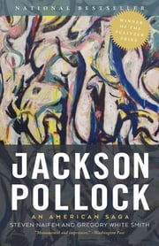 Jackson Pollock - An American Saga ebook by Steven Naifeh,Gregory White Smith