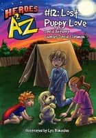 Heroes A2Z #12: Lost Puppy Love ebook by David Anthony, Charles David Clasman