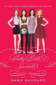 Pretty Little Liars: Pretty Little Secrets ebook by Sara Shepard