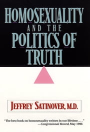 Homosexuality and the Politics of Truth ebook by Jeffrey Satinover