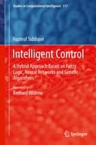 Intelligent Control ebook by Nazmul Siddique