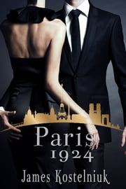 Paris 1924 ebook by James Kostelniuk