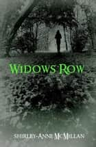 Widows' Row ebook by Shirley-Anne McMillan