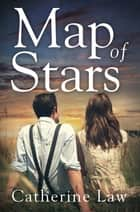 Map of Stars - A heartbreaking Second World War love story ebook by Catherine Law