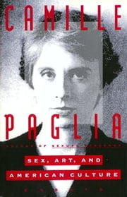 Sex, Art, and American Culture - Essays ebook by Camille Paglia