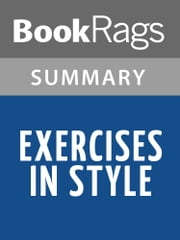 Exercises in Style by Raymond Queneau Summary & Study Guide ebook by BookRags