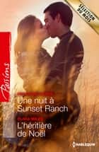 Une nuit à Sunset Ranch - L'héritière de Noël ebook by Charlene Sands, Olivia Miles