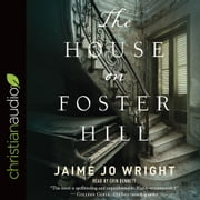 The House on Foster Hill audiobook by Jaime Jo Wright