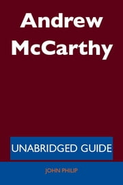 Andrew McCarthy - Unabridged Guide ebook by John Philip