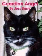 Guardian Angel ebook by Jess Barry