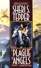 Plague of Angels ebook by Sheri S. Tepper