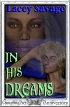 In His Dreams ebook by Lacey Savage