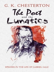 The Poet and the Lunatics ebook by G. K. Chesterton