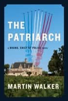 The Patriarch ebook by Martin Walker