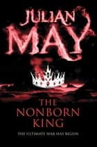 The Non-Born King: Exiles 3 ebook by Julian May