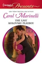 The Last Kolovsky Playboy ebook by Carol Marinelli