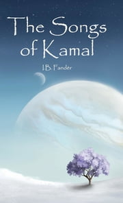 The Songs of Kamal ebook by I. B. Fandèr, Natalie Key Öberg, Erik Istrup