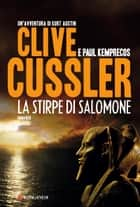 La stirpe di Salomone - NUMA files - Le avventure di Kurt Austin e Joe Zavala eBook by Clive Cussler, Paul Kemprecos