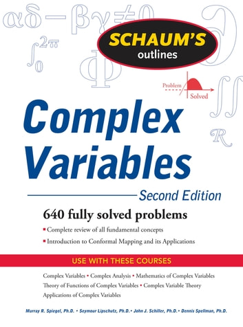 Schaum's Outline of Complex Variables, 2ed ebook by Murray Spiegel,Seymour Lipschutz,John Schiller,Dennis Spellman