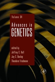 Advances in Genetics ebook by Jeffrey C. Hall,Theodore Friedmann,Jay C. Dunlap