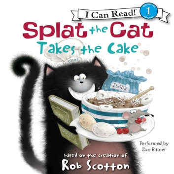 Splat the Cat Takes the Cake audiobook by Rob Scotton