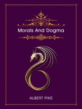Morals And Dogma ebook by Albert Pike