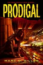 Prodigal - A Novel ebook by Marc D. Giller