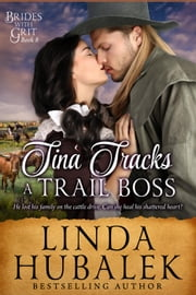 Tina Tracks a Trail Boss - Brides with Grit, #8 ebook by Linda K. Hubalek