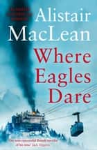 Where Eagles Dare ebook by