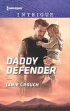 Daddy Defender ebook by Janie Crouch