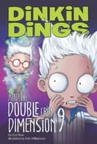 Dinkin Dings and the Double From Dimension 9 ebook by Guy Bass, Pete Williamson