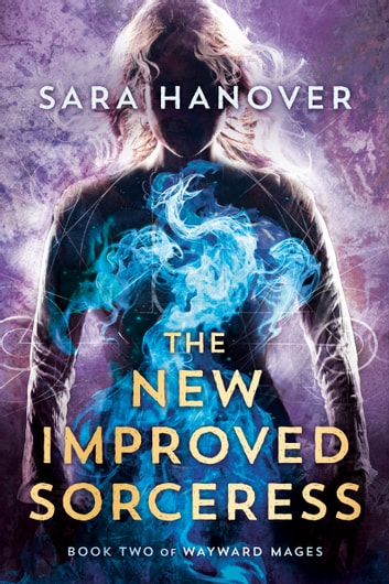 The New Improved Sorceress ebook by Sara Hanover