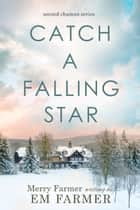 Catch A Falling Star ebook by Merry Farmer, Em Farmer