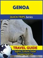 Genoa Travel Guide (Quick Trips Series) - Sights, Culture, Food, Shopping & Fun ebook by Sara Coleman