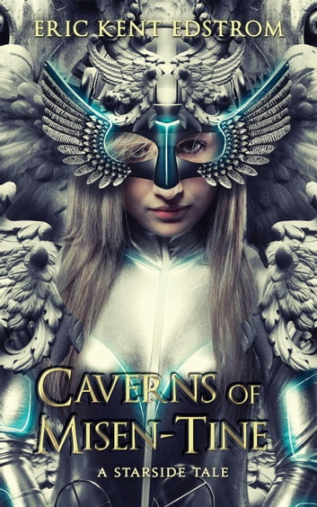 Caverns of Misen-Tine - Starside Tales, #1 ebook by Eric Kent Edstrom