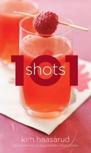 101 Shots ebook by Kim Haasarud