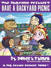 Have a Backyard Picnic. a Bugville Critters Picture Book! ebook by Stanek, Robert