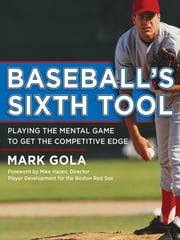 Baseball's Sixth Tool ebook by Gola, Mark