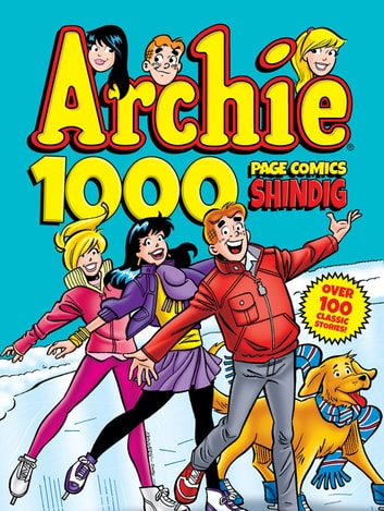 Archie 1000 Page Comics Shindig ebook by Archie Superstars