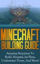 Minecraft Building Guide ebook by