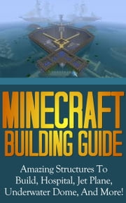 Minecraft Building Guide ebook by SpC Books