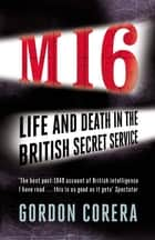 The Art of Betrayal - Life and Death in the British Secret Service ebook by Gordon Corera