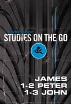 James, 1-2 Peter, and 1-3 John ebook by David Olshine