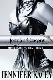 Jenna's Consent ebook by Jennifer Kacey