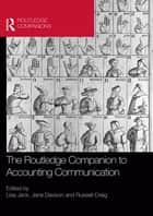 The Routledge Companion to Accounting Communication ebook by Lisa Jack, Jane Davison, Russell Craig