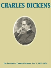 The Letters of Charles Dickens Vol. 1, 1833-1856 ebook by Charles Dickens,Mamie Dickens,Georgina Hogarth