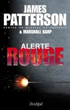 Alerte rouge ebook by James Patterson, Marshall Karp, Sebastian Danchin