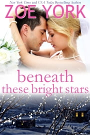 Beneath These Bright Stars - Evie & Liam's Wedding ebook by Zoe York