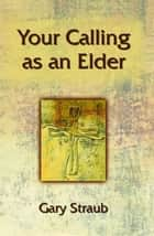 Your Calling as an Elder ebook by